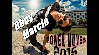 BBOY MARCIO 2015 | Perfect Power Moves 2015 | HD | 3D