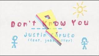 Justin Caruso - Don't Know You (feat. Jake Miller) [Lyric Video]
