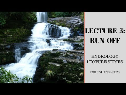 Lecture 5: Run-off( Engineering Hydrology Lecture Series) in English