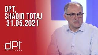 DPT, Shaqir Totaj - 31.05.2021