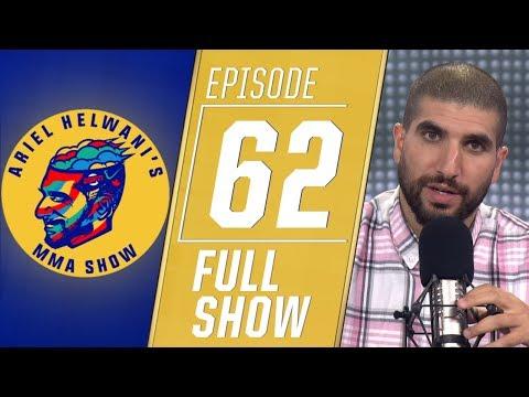 Ariel Helwani's MMA Show: Episode 62 | ESPN MMA