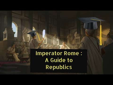 Imperator Rome : A Guide to Republics |
