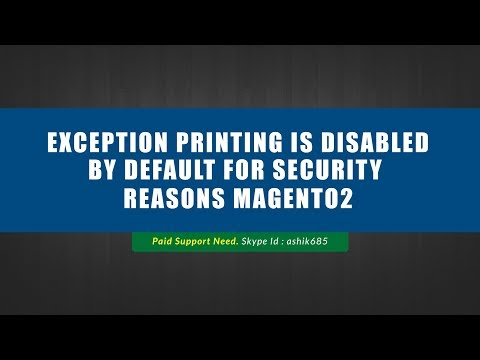 Exception printing is disabled by default for security reasons magento2