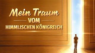 """Christliche Filme """"Mein Traum vom himmlischen Königreich"""" Die Entrückung der Gläubigen"""