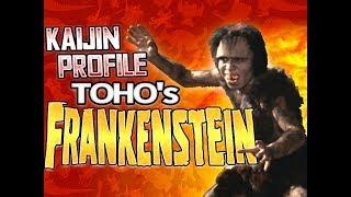 Toho's Frankenstein|KAIJIN PROFILE 【wikizilla.org】