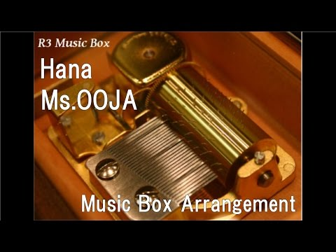 Hana/Ms.OOJA [Music Box]
