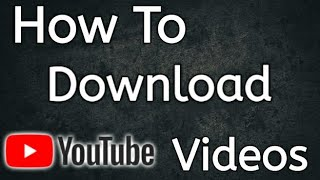 How To Download YouTube Videos For Free!  Android/IOS/Windows/Mac os