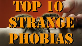 Top 10 Phobias - Strangest Phobias You Will Ever See Top 10 Phobias