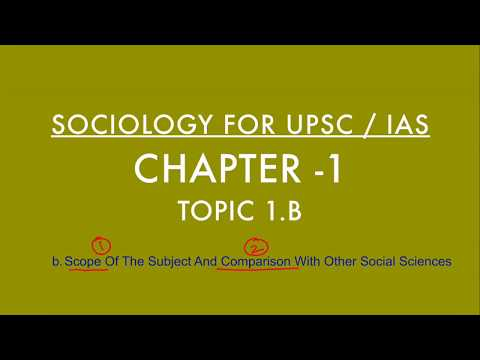 Sociology for UPSC : Scope of Sociology - Chapter 1 - Paper 1 - Lecture 48