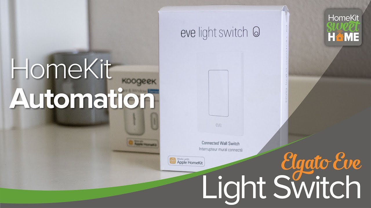 Light Automation Homekit Automation With Eve Light Switch And Koogeek Door And Window Sensor
