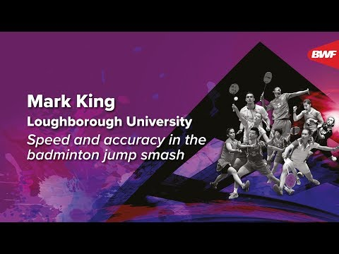 Mark King | Speed and Accuracy in the Badminton Jump Smash