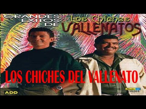 Mix Vallenato viejo - Los Chiches