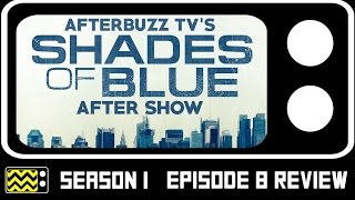 Shades of Blue Season 1 Episode 8 Review & After Show | AfterBuzz TV
