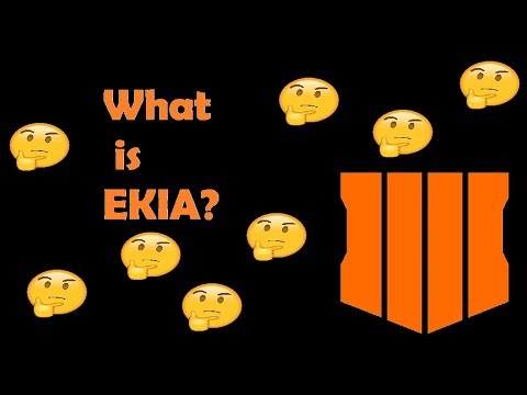 WHAT IS EKIA??? (EXPLAINED) - COD Black Ops 4 Multiplayer Gameplay