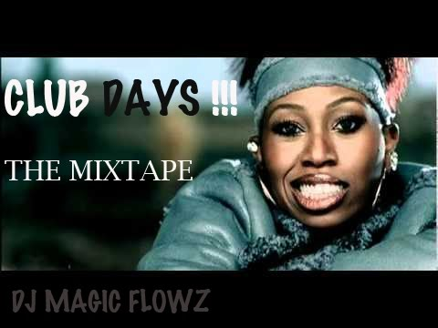 HIP HOP  CLUB DAYS  The Mixtape  DJ Magic Flowz