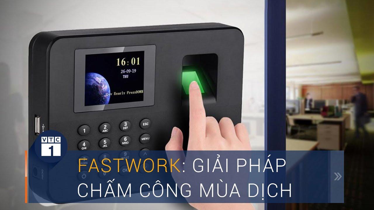 Fastwork: Siêu công nghệ hỗ trợ chấm công mùa dịch | VTC1