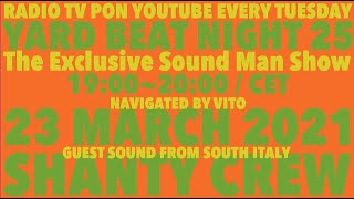 【YARD BEAT NIGHT 25】feat.Guest Sound From South Italy SHANTY CREW navigated by Vito