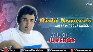 Download Rishi Kapoor : Bollywood Super Hit Love Songs || Audio Jukebox MP3 song and Music Video