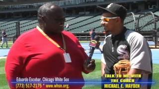 EDUARDO ESCOBAR, CHICAGO WHITE SOX & COACH MAYDEN
