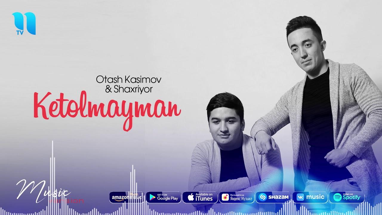 Otash Kasimov & Shaxriyor - Ketolmayman | Оташ Касимов & Шахриёр - Кетолмайман (music versio