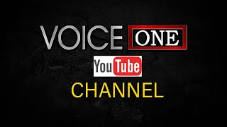 Welcome to the VOICE ONE CHANNEL
