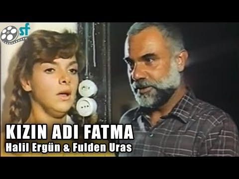 Kızın Adı Fatma (1988) - Türk Filmi (Halil Ergün & Fulden Uras)