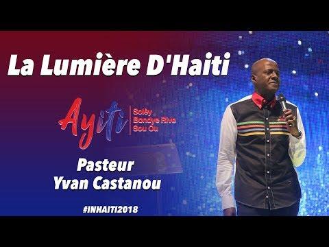 IN HAITI | Pasteur Yvan CASTANOU | La lumière D'Haiti