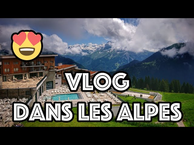 Vlog   Prestation dans un complexe paradisiaque dans les Alpes !