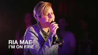 Ria Mae | I'm on Fire | First Play Live
