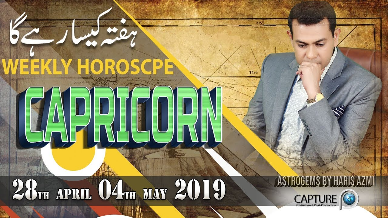Capricorn Weekly Horoscope from Sunday 28th April to Saturday 04th May 2019