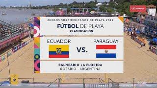Rosario2019   Día 8   Fútbol Masculino Ecuador   Paraguay   Juegos Sudamericanos De Playa