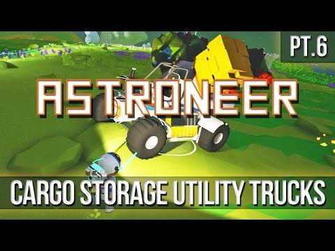 ASTRONEER - Cargo Storage Utility Trucks! [Pt.6]