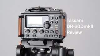 Tascam DR-60DmkII Audio Field Recorder Review