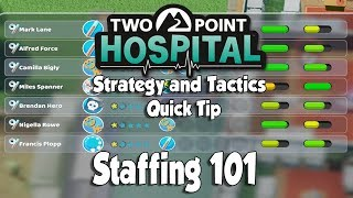 Two Point Hospital Strategy & Tactics Quick Tip: Staffing 101