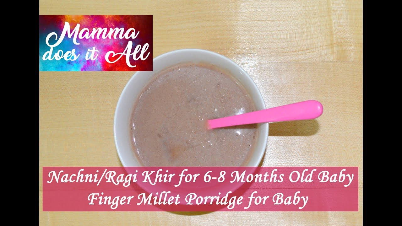 Homemade baby food for 6-8 Months baby Nachni / Ragi ...