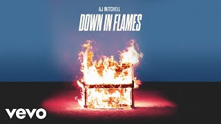 AJ Mitchell Down In Flames