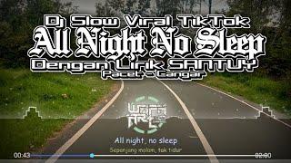 Dj Slow All Night No Sleep   Lirik Lagu All Night No Sleep Viral TikTok   Pacet Cangar Batu Malang