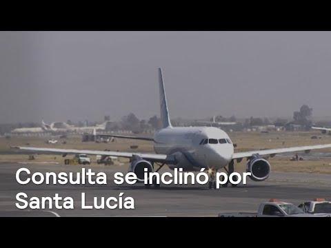 Santa Lucía gana en consulta del nuevo aeropuerto - Despierta con Loret