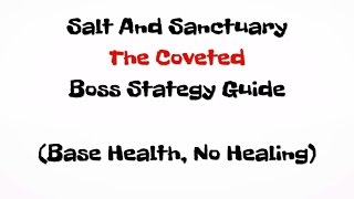 salt-and-sanctuary-the-coveted-boss-strategy-guide-with-no-healing