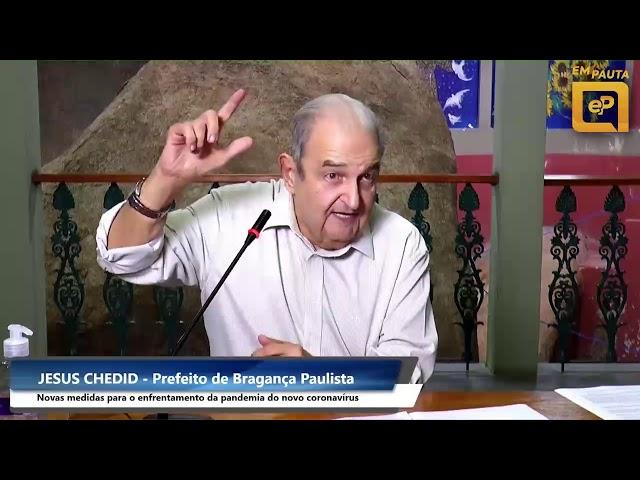 Jesus Chedid fala que números da Covid-19 em Bragança são preocupantes