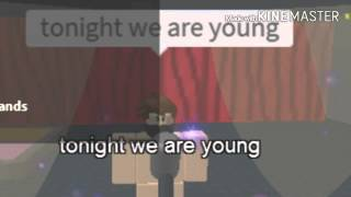 Tonight we are young roblox music video