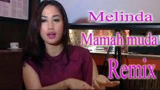melinda mamah muda remix version