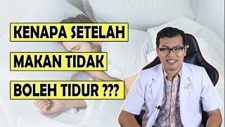 ALASAN KENAPA SETELAH MAKAN TIDAK BOLEH TIDUR - dr Saddam Ismail