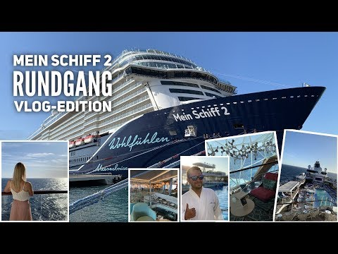 Mein Schiff 2 Vlog: Schiffsrundgang & Highlights des Schiffes