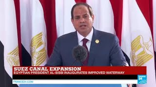 Egyptian president Al-Sissi inaugurates Suez canal expansion: watch full speech