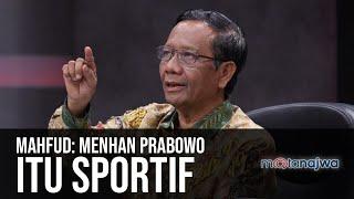 Debut Mahfud Luhut - Mahfud: Menhan Prabowo itu Sportif (Part 1)   Mata Najwa