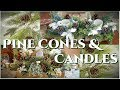 DIY Holiday Centerpieces - Pine Cone & Candles