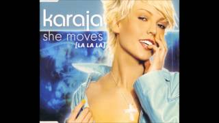 Karaja - She Moves (La La La) (X900 Club Mix) [2002]