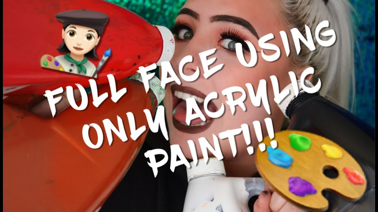 Full Face Using Only Acrylic Paint Beauty Challenge I Literally Painted My Face Youtube