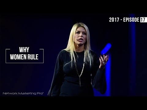 Why Women Rule the Network Marketing Profession - 2017 Episode #17
